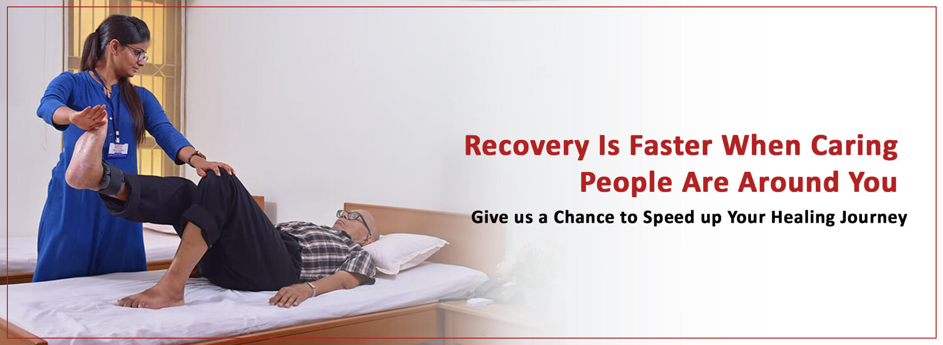 Recovery is faster when caring people are around